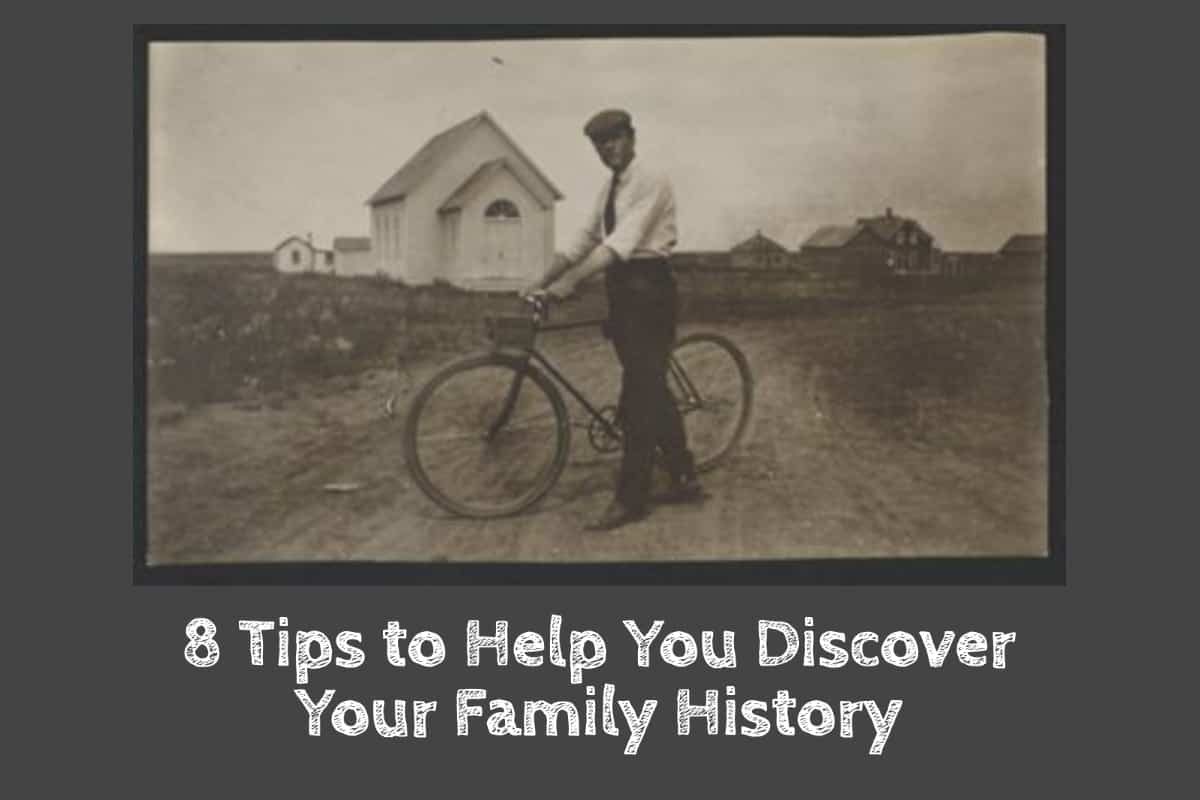 8 Tips to Help You Discover Your Family History