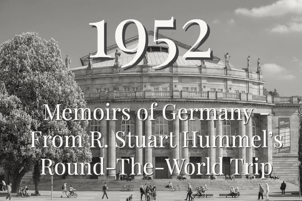 Memoirs of Germany - 1952 - From R. Stuart Hummel's Round the World Tour