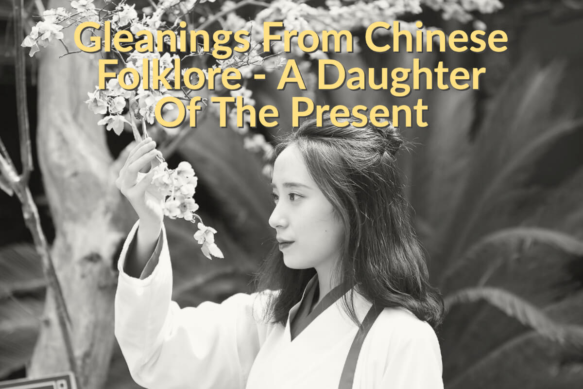 Gleanings From Chinese Folklore - A Daughter Of The Present